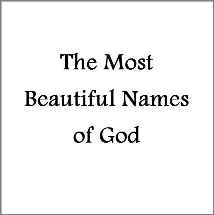 The Most Beautiful Names ofGod