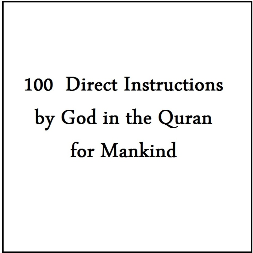 100  Direct Instructions by God in the Quran forMankind